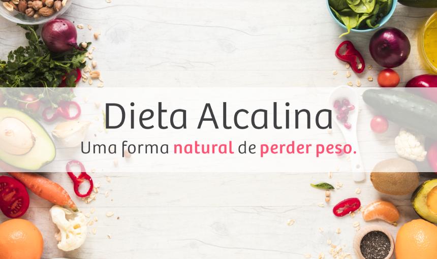 OS BENEFÍCIOS DA DIETA ALCALINA